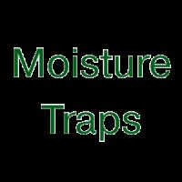 Moisture Traps